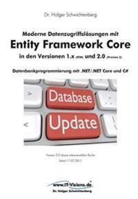 Moderne Datenzugriffslosungen Mit Entity Framework Core 1.X Und 2.0: Datenbankprogrammierung Mit .Net/.Net Core Und C#