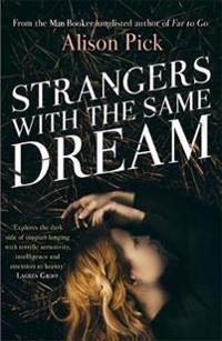 Strangers with the same dream - from the man booker longlisted author of fa