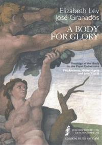A Body for Glory