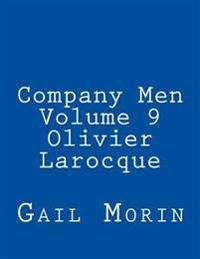 Company Men - Volume 9 - Olivier Larocque