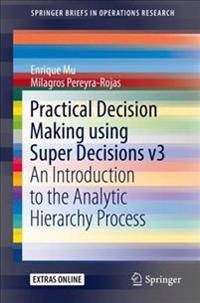 Practical Decision Making Using Super Dicisions V3