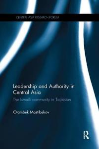 Leadership and Authority in Central Asia: The Ismaili Community in Tajikistan