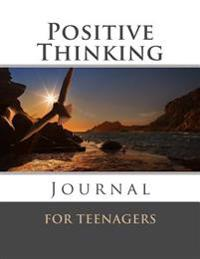 Positive Thinking Journal for Teenagers