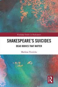Shakespeare's Suicides: Dead Bodies That Matter