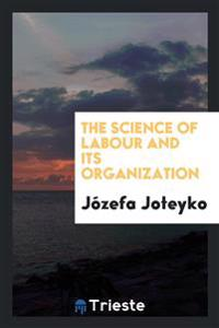 The Science of Labour and Its Organization