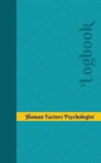 Human Factors Psychologist Log: Logbook, Journal - 102 Pages, 5 X 8 Inches