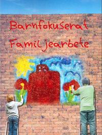 Barnfokuserat familjearbete