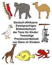 Deutsch-Afrikaans Zweisprachiges Bildworterbuch Der Tiere Fur Kinder Tweetalige Prentewoordeboek Van Diere Vir Kinders