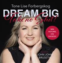 Dream big - John John Bruseth pdf epub