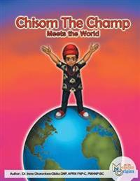 Chisom the Champ: Meets the World