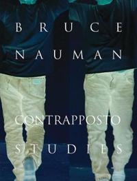 Bruce Nauman: Contrapposto Studies