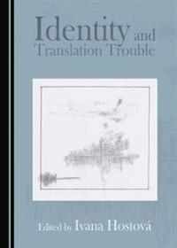 Identity and Translation Trouble