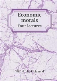 Economic Morals Four Lectures