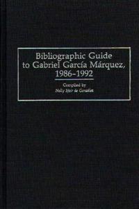 Bibliographic Guide to Gabriel Garcia Marquez, 1986-1992
