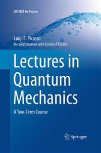 Lectures in Quantum Mechanics