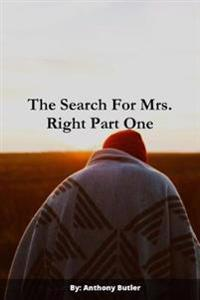 The Search for Mrs. Right Part One