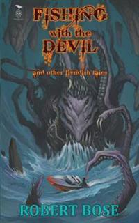 Fishing with the Devil: And Other Fiendish Tales