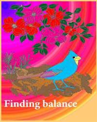 Finding Balance: The Finding Balance Can Be Use as Notebook, Record Monthly Budget, Jotting Downfavorite Quotes and Poems