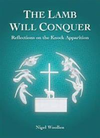 The Lamb Will Conquer: Reflections on the Knock Apparition