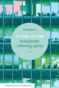 Styring og vern : arbeidsrett i offentlig sektor