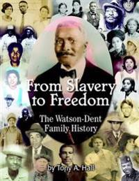 From Slavery to Freedom: The Watson-Dent Family History