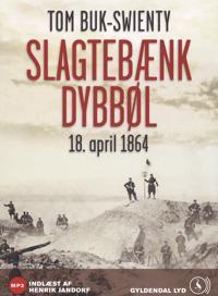 Slagtebænk Dybbøl. 18. april 1864