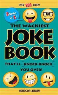 The Wackiest Joke Book That'll Knock-Knock You Over!