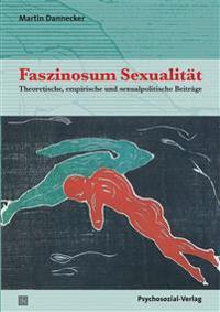 Faszinosum Sexualität