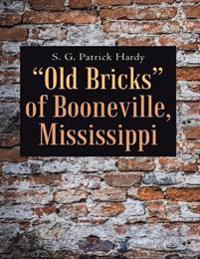 &quote;Old Bricks&quote; of Booneville, Mississippi