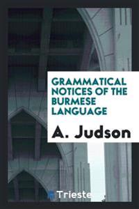 Grammatical Notices of the Burmese Language