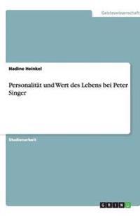 Personalitat Und Wert Des Lebens Bei Peter Singer