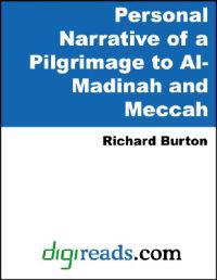 Personal Narrative of a Pilgrimage to Al-Madinah and Meccah (Volume I of II)
