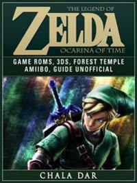 Legend of Zelda Ocarina of Time Game Roms, 3DS, Forest Temple, Amiibo, Guide Unofficial