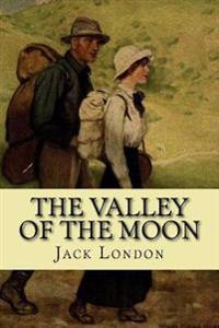 The Valley of the Moon (Classic Edition)