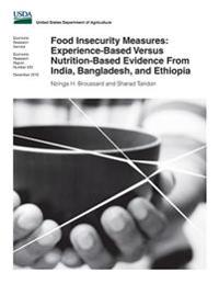 Food Insecurity Measures: Experience-Based Versus Nutrition-Based Evidence from India, Bangladesh, and Ethiopia