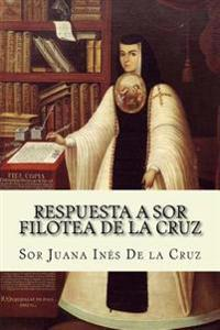 Respuesta a Sor Filotea de la Cruz (Spanish Edition)