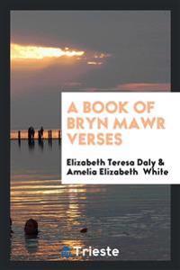 A Book of Bryn Mawr Verses