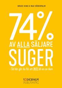 74 % av alla säljare suger - Så här gör du för att inte bli en av dem