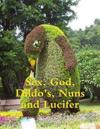 Sex, God, Dildo's, Nuns and Lucifer