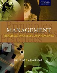 Management Principles, Processes, and Practices