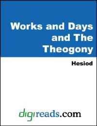 Theogony, Works and Days, and The Shield of Heracles