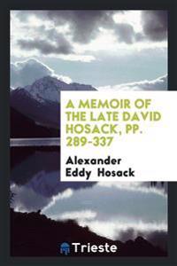A Memoir of the Late David Hosack, Pp. 289-337