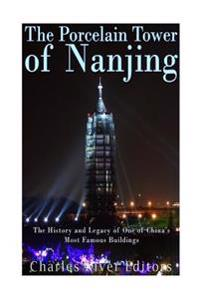 The Porcelain Tower of Nanjing: The History and Legacy of One of China's Most Famous Buildings