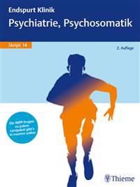 Endspurt Klinik Skript 14: Psychiatrie, Psychosomatik