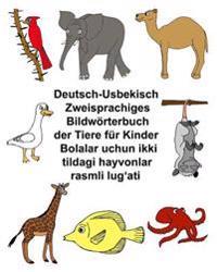 Deutsch-Usbekisch Zweisprachiges Bildworterbuch Der Tiere Fur Kinder Bolalar Uchun Ikki Tildagi Hayvonlar Rasmli Lug'ati