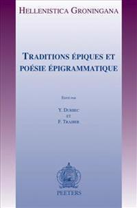 Traditions Epiques Et Poesie Epigrammatique: Actes Du Colloque Des 7, 8 Et 9 Novembre 2012 a AIX-En-Provence