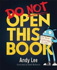 Do Not Open This Book - Andy Lee - böcker (9781787411524)     Bokhandel