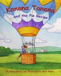 Kanana Tanana: ...and the Pie Recipe