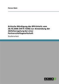 Kritische Wurdigung Des Bfh-Urteils Vom 28.10.2008 (VIII R 73/06) Zur Anwendung Der Abfarberegelung Bei Einer Partnerschaftsgesellschaft
