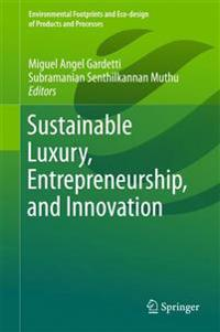 Sustainable Luxury, Entrepreneurship, and Innovation